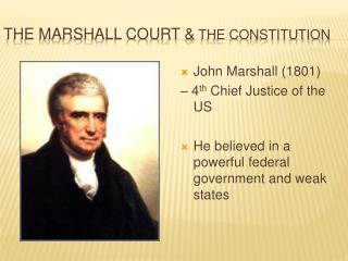 The Marshall Court &  the Constitution