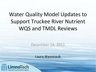 Water Quality Model Updates to Support Truckee River Nutrient WQS and TMDL Reviews