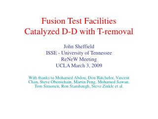 Fusion Test Facilities Catalyzed D-D with T-removal
