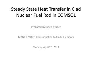 Steady State Heat Transfer in Clad Nuclear Fuel Rod in COMSOL