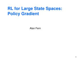 RL for Large State Spaces: Policy Gradient
