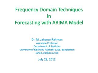 Frequency Domain Techniques  i n Forecasting with  ARIMA Model