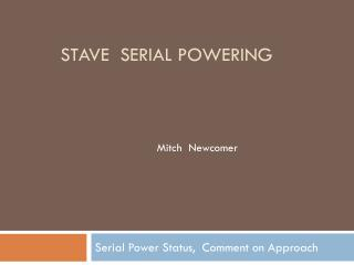STAVE  Serial Powering