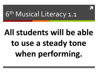 6 th Musical Literacy 1.1