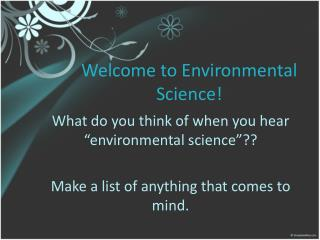 Welcome to Environmental Science!