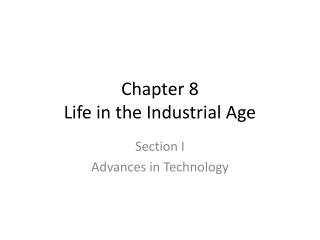 Chapter 8 Life in the Industrial Age