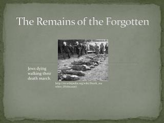 The Remains of the Forgotten