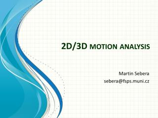 2D/3D  motion analysis