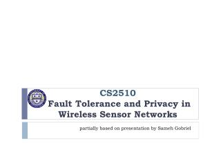 CS2510 Fault Tolerance and Privacy in Wireless Sensor Networks