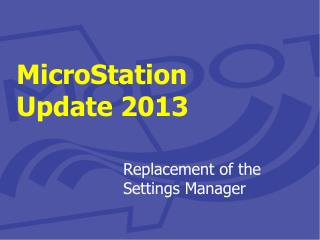 MicroStation  Update 2013