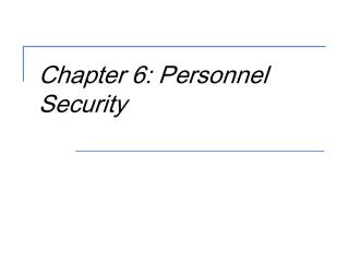 Chapter 6: Personnel Security