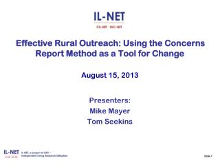 Slide 1  Effective Rural Outreach: Using the Concerns Report Method as a Tool for Change