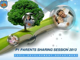 P1 PARENTS SHARING SESSION 2013