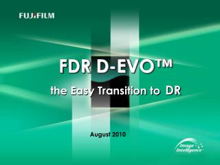 FDR D-EVO  the Easy Transition to DR