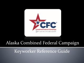 Alaska Combined Federal Campaign  Keyworker Reference Guide