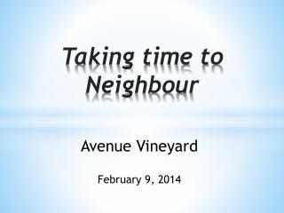 Taking time to Neighbour