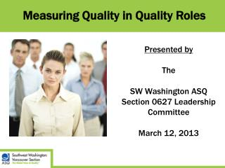 Measuring Quality in Quality Roles