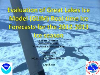 Evaluation of Great Lakes Ice Model (GLIM) Real-time Ice Forecasts for the 2012-2013 Ice season