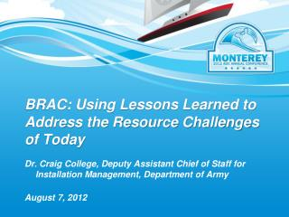 BRAC: Using Lessons Learned to Address the Resource Challenges of Today