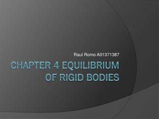 Chapter 4 equilibrium of rigid bodies