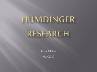 Humdinger  Research