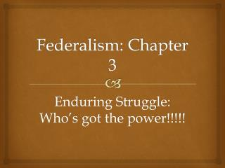 Federalism: Chapter 3