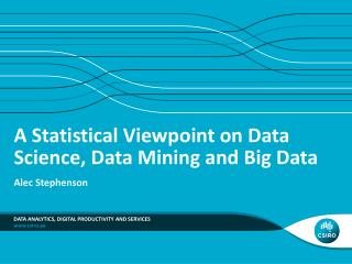 A Statistical Viewpoint on Data Science, Data Mining and Big Data