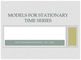 MODELS FOR STATIONARY TIME SERIES