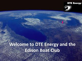 Welcome to DTE Energy and the Edison Boat Club