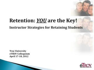 Retention:  YOU  are the Key! Instructor Strategies for Retaining Students