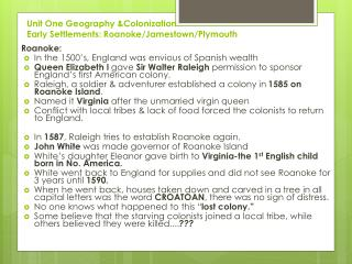Unit One Geography &Colonization Early Settlements: Roanoke/Jamestown/Plymouth