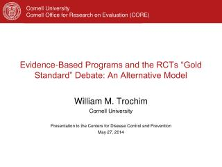 "Evidence-Based Programs and the RCTs ""Gold Standard"" Debate: An Alternative Model"