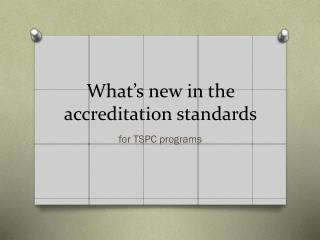 What's new in the accreditation standards