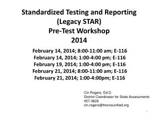 Standardized Testing and Reporting (Legacy STAR)  Pre-Test Workshop 2014