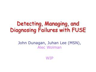 Detecting, Managing, and Diagnosing Failures with FUSE