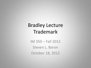 Bradley  Lecture Trademark