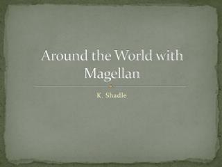 Around the World with Magellan