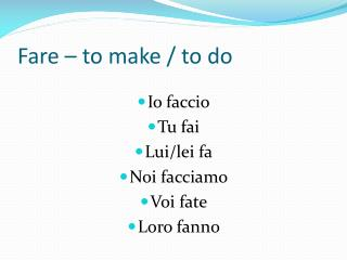 Fare – to make / to do
