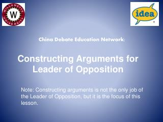 Constructing Arguments for Leader of Opposition
