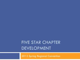 Five Star chapter development