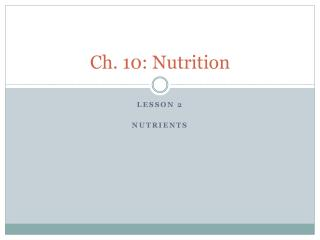 Ch. 10: Nutrition