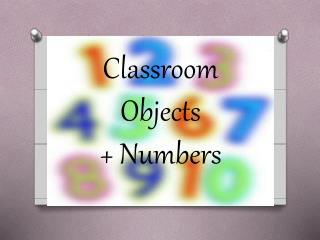 Classroom Objects +  Numbers