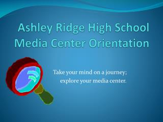 Ashley Ridge High School Media Center Orientation