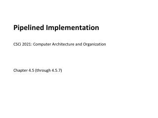 Pipelined Implementation CSCi  2021: Computer Architecture and Organization