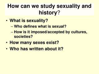 How can we study sexuality and history ?