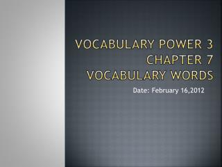 Vocabulary Power 3  Chapter 7  Vocabulary Words