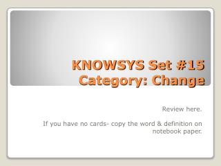 KNOWSYS Set #15 Category: Change