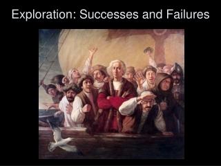 Exploration: Successes and Failures