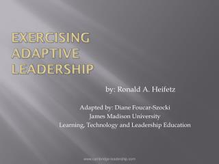Exercising  Adaptive  Leadership