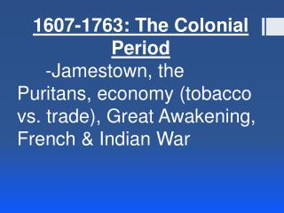 1607-1763: The Colonial Period
